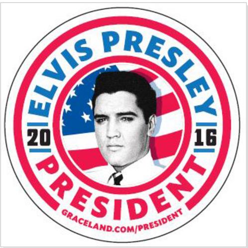 Elvis for President Elvis Presley 2016