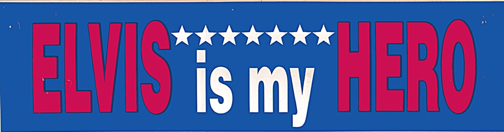 Elvis is my Hero bumper sticker