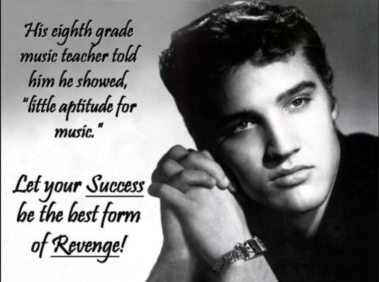 Elvis Quote Let Your Success be the best form of revenge